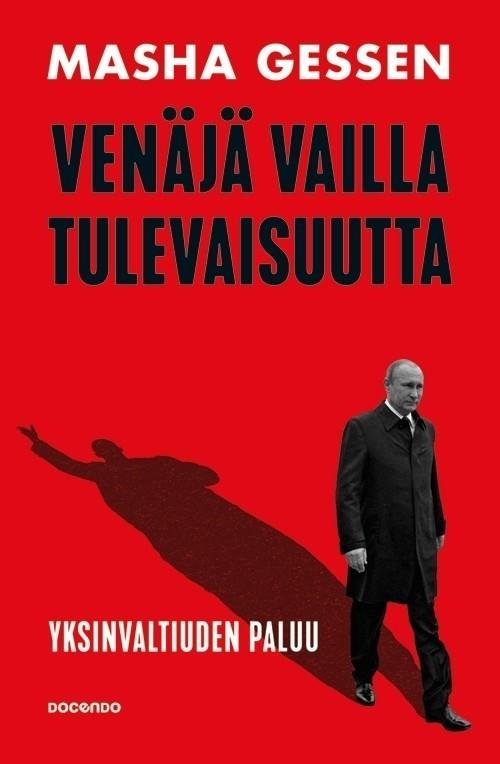 Venäjä vailla tulevaisuutta - yksinvaltiuden paluu