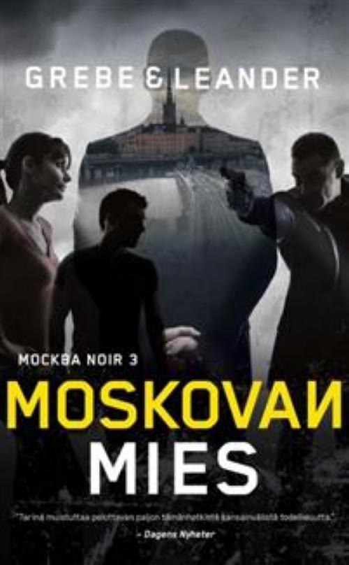 Moskovan mies. Moskova noir trilogia. Moskova Noir 3