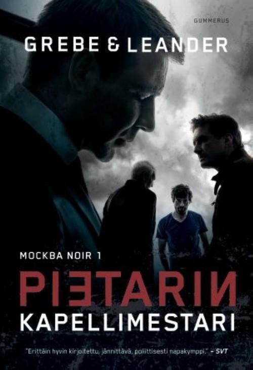 Pietarin kapellimestari. Moskova noir trilogia. Moskova Noir 1