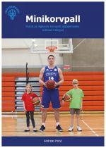 Minikorvpall. lihtsad mängud lastele korvpalli õpetamiseks spordiklubides ja algkoolis