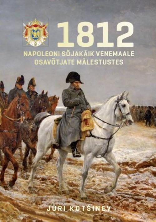 1812. napoleoni sõjakäik venemaale osavõtjate mälestustes