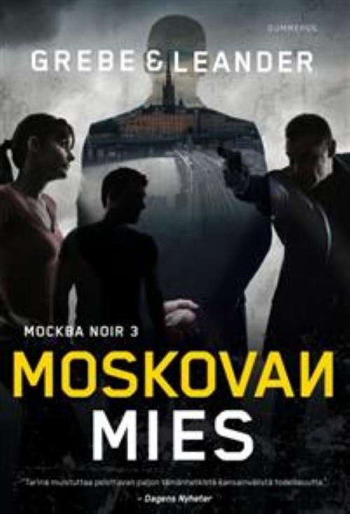 Moskovan mies. Moskova Noir 3