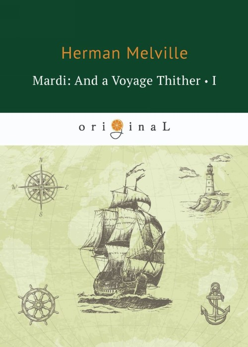 Mardi: And a Voyage Thither I
