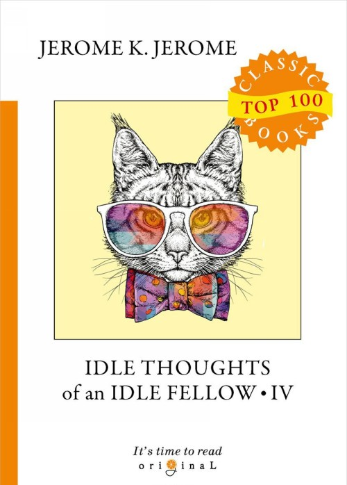 Idle Thoughts of an Idle Fellow IV
