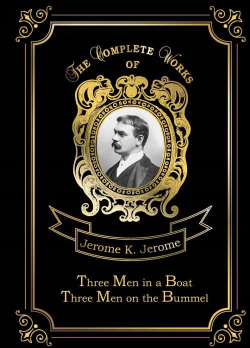 Three Men in a Boat: Three Men on the Bummel