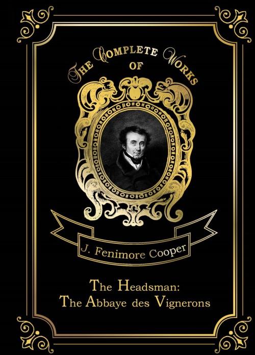 The Headsman. The Abbaye des Vignerons