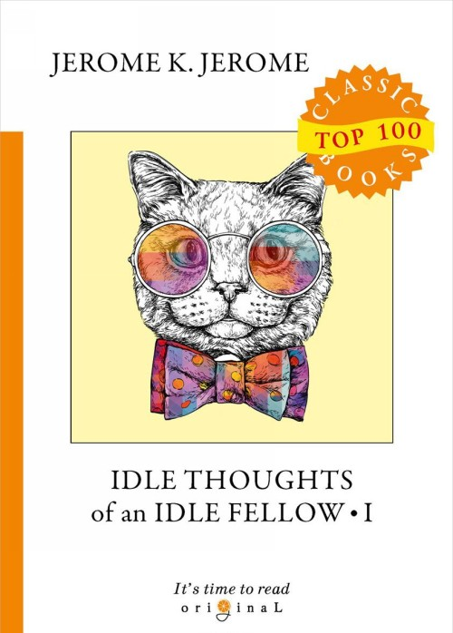 Idle Thoughts of an Idle Fellow I