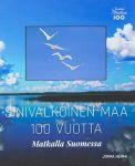 Sinivalkoinen maa 100 vuotta. Matkalla Suomessa