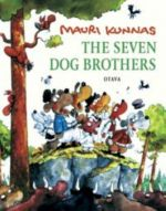 The seven dog brothers. Being a doggerel version of The seven brothers, Aleksis Kivi's classic novel from 1870