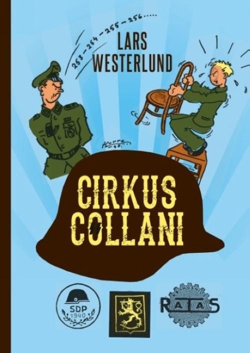 Cirkus Collani: De finländska SS-frivilliga  1941-1943. En sedeskildring baserad på de frivilligas egna berättelser