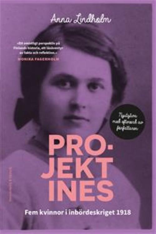 Projekt Ines : fem kvinnor i inbördeskriget 1918. Fem kvinnor i inbördeskriget 1918