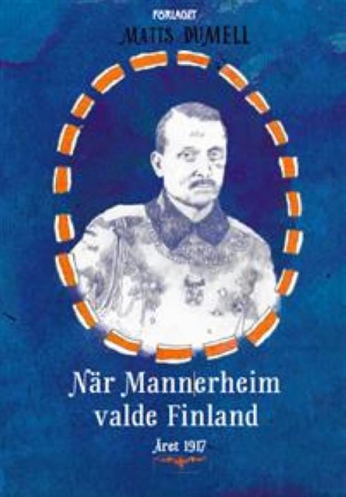 När Mannerheim valde Finland