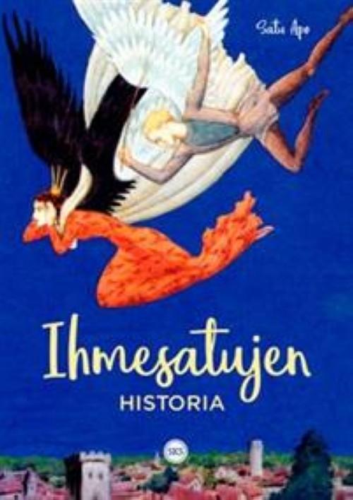 Ihmesatujen historia. Näkökulmia kirjailijoiden, kansankertojien ja tutkijoiden traditioon