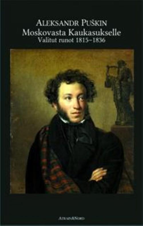 Moskovasta Kaukasukselle. Valitut runot 1815-1836