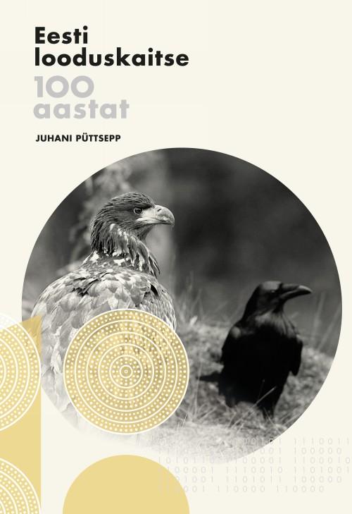 Eesti looduskaitse 100 aastat