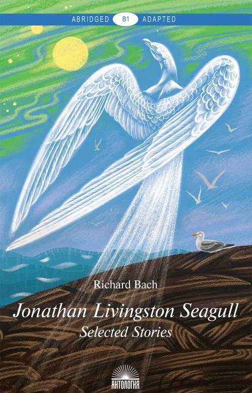 Jonathan Livingston Seagull: Selected Stories: Level B1