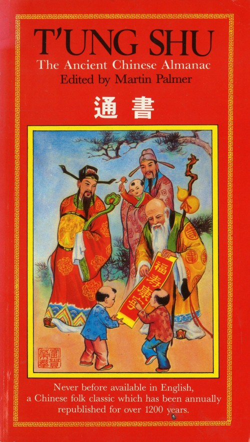 T'UNG SHU - The Ancient Chinese Almanac., Never before available in English, a Chinese folk classic which has been annually republished for over 1200 years.