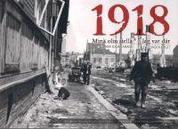 1918 Minä olin siellä: elämää sodan aikana. 1918 Jag var där: livet under kriget