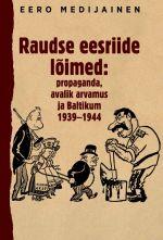 Raudse eesriide lõimed: propaganda, avalik arvamus ja baltikum 1939–1944