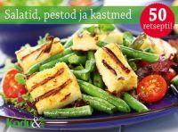Salatid, pestod ja kastmed