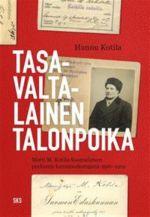 Tasavaltalainen talonpoika. Matti M. Kotila Suomalaisen puolueen kansanedustajana 1916-1919
