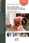 Мастера акварели. Беседы с акварелистами. Портрет и фигура / Masters Of Watercolors. Portrait and figure