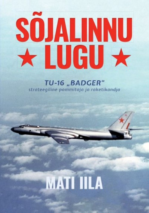 """Sõjalinnu lugu. tu-16 """"badger"""""""