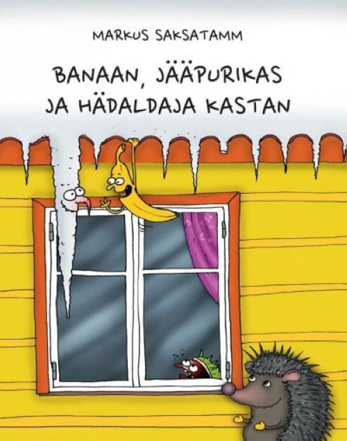 Banaan, jääpurikas ja hädaldaja kastan