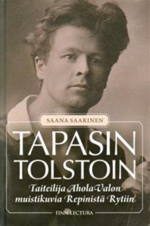 Tapasin Tolstoin. Taitelija Ahola-Valon muistikuvia Repinistä Rytiin