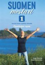 Suomen mestari 1. Suomen kielen oppikirja aikuisille. Opettajan opas. Teacher's Guide