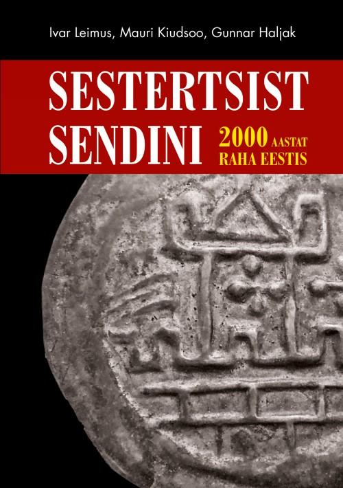 Sestertsist sendini. 2000 aastat raha Eestis