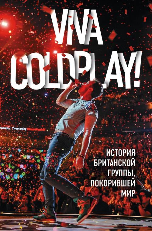 Viva Coldplay! Istorija britanskoj gruppy, pokorivshej mir