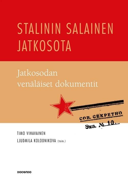 Stalinin salainen jatkosota - Jatkosodan venäläiset dokumentit