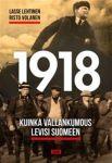 1918. Kuinka vallankumous levisi Suomeen