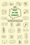 Deep in the forest. One hundred estonian fairy tales about the forest and its people