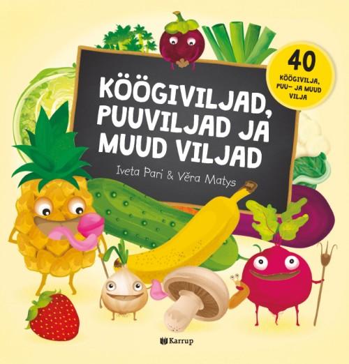 Köögiviljad, puuviljad ja muud viljad