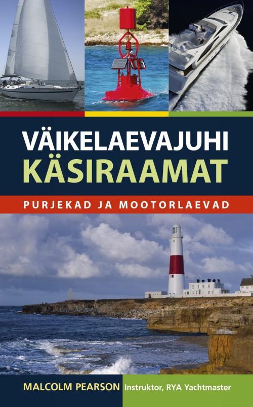 Väikelaevajuhi käsiraamat. purjekad ja mootorlaevad