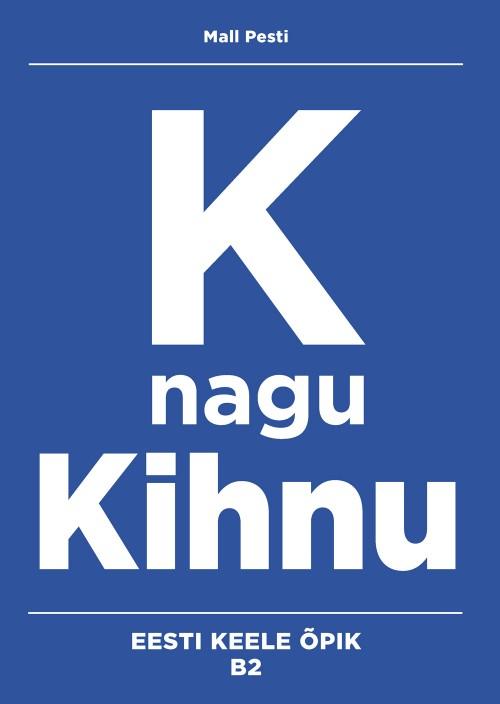 K nagu kihnu. eesti keele õpik b2
