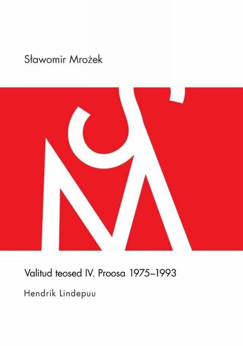 Valitud teosed iv. proosa 1975-1993