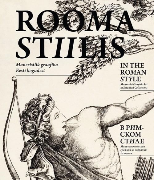 Rooma stiilis. maneristlik graafika eesti kogudest
