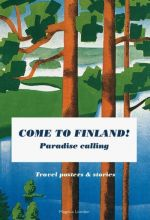 Come to Finland - Paradise Calling. Travel Posters & Stories