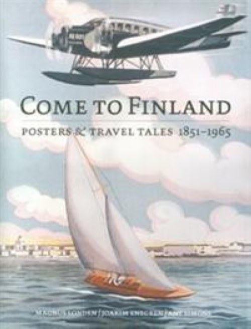 Come to Finland. Posters & Travel Tales 1851-1965