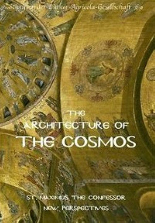 The Architecture of the Cosmos: St. Maximus the Confessor