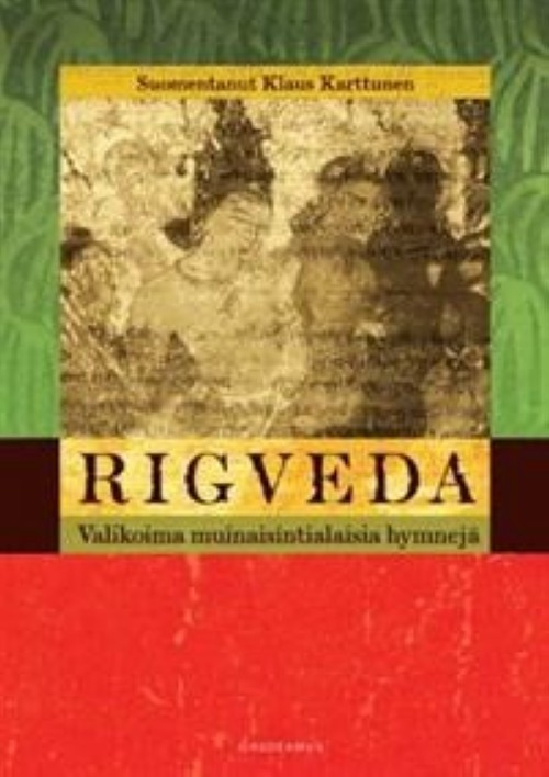 Rigveda. Valikoima muinaisintialaisia hymnejä