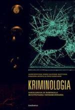 Kriminologia. Rikollisuus ja kontrolli muuttuvassa yhteiskunnassa