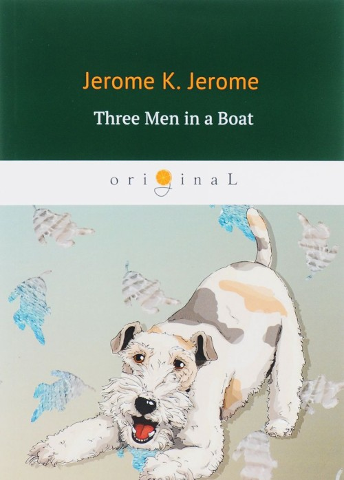 Three Men in a Boat (To Say Nothing of the Dog)/Troe v lodke ne schitaja sobaki