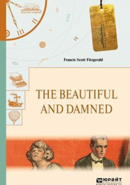 The Beautiful and Damned / Prekrasnye i prokljatye