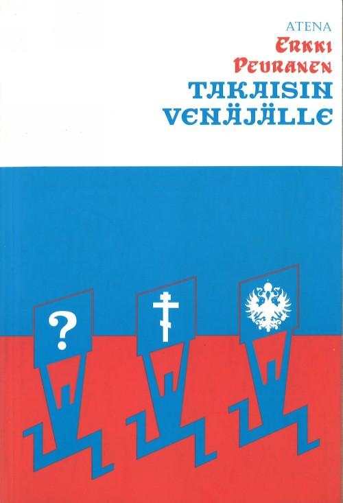 Takaisin Venäjälle: Kirjoituksia kulttuurista 1986-1995