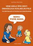 Minu vene keel õpik eesti emakeelega koolieelikutele