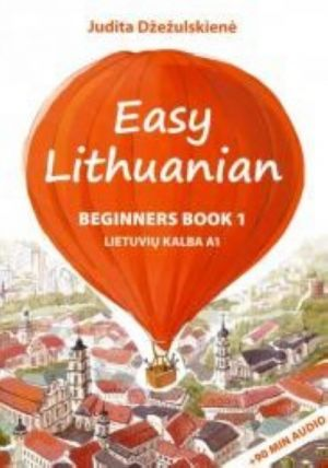 Easy Lithuanian. Beginners Book 1. Lietuviu kalba A1 (no CD)